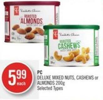 PC  Deluxe Mixed Nuts - Cashews or Almonds 200g