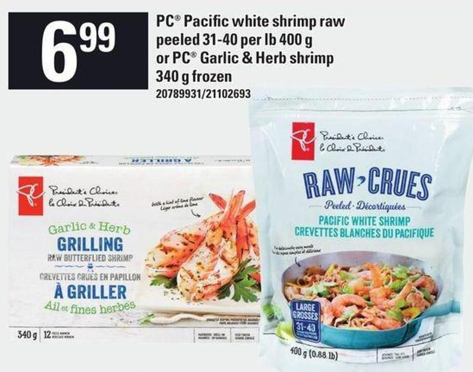 PC Pacific White Shirmp Raw Peeled 31-40 Per Lb 400 G Pr PC Garlic & Herb Shrimp 340 G