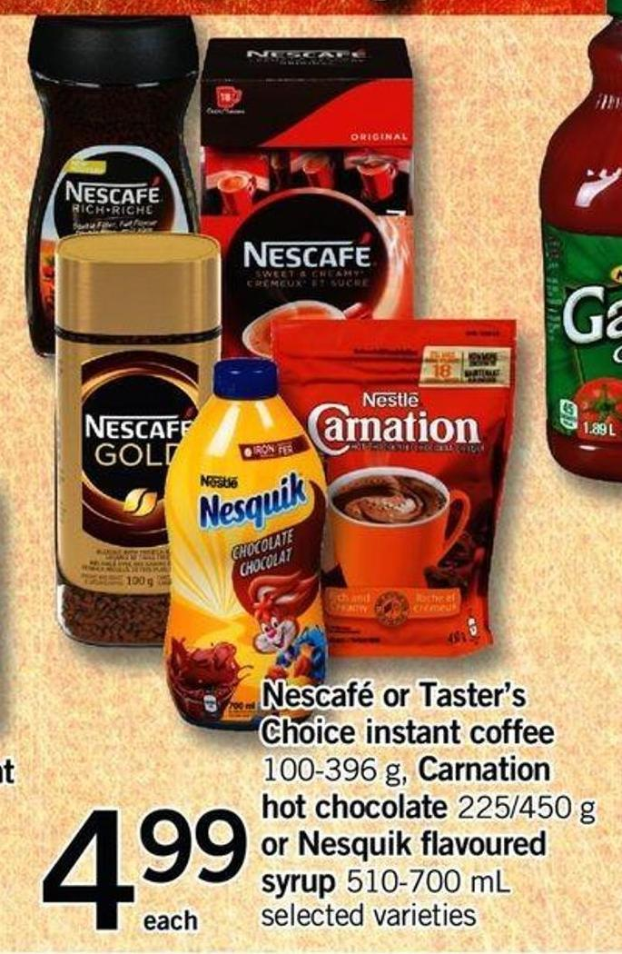 Nescafé Or Taster's Choice Instant Coffee - 100-396 G - Carnation Hot Chocolate - 225/450 G Or Nesquik Flavoured Syrup - 510-700 Ml