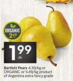 Bartlett Pears or Organic or 5.49/kg Product of Argentina Extra Fancy Grade