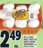 Belle Grove Whole White Or Whole Crimini Mushrooms 227 g