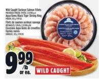 Wild Caught Sockeye Salmon Fillets Previously Frozen - 9.99/lb - 2.21/100 g or