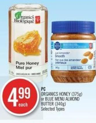 PC Organics Honey (375g) or Blue Menu Almond Butter (340g)