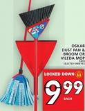 Oskar Dust Pan & Broom Or Vileda Mop