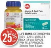 Life Brand Acetaminophen (50's - 120's) - Muscle & Back (18's) or Topical Pain Relief Products