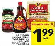 Aunt Jemima Pancake Mix 900 G Or Table Syrup 750 Ml Or E.d. Smith Triple Fruits 500 Ml