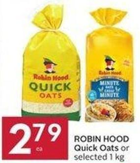 Robin Hood Quick Oats or Selected 1 Kg