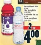 Glaceau Vitamin Water 591 Ml Or Evian Spring Water 1 L Or 2.49 Ea.