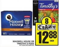 Maxwell House Or Timothy's PODS