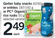 Gerber Baby Snacks 42/50 G Or Entrées 187/192 G Or PC Organics Rice Rusks 50 G