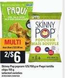 Skinny Pop Popcorn - 125/150 G Or Paqui Tortilla Chips - 155 G