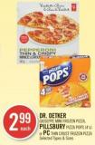 Dr. Oetker Giuseppe Mini Frozen Pizza - Pillsbury Pizza Pops (4's) or PC Thin Crust Frozen Pizza