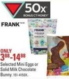 Frank Selected Mini Eggs or Solid Milk Chocolate Bunny