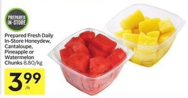 Prepared Fresh Daily In-store Honeydew - Cantaloupe - Pineapple or Watermelon Chunks