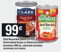 Chef Boyardee Pasta 212-425 g - Clark Baked Beans Or Hunts Heirloom Tomatoes 398 mL