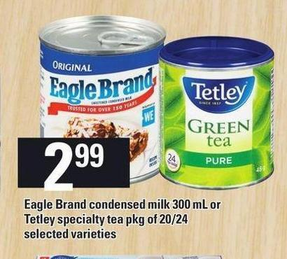 Eagle Brand Condensed Milk 300 Ml Or Tetley Specialty Tea Pkg Of 20/24
