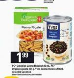 PC Organics Canned Beans 540 ml - PC Organics Pasta 454 g - Yves Canned Beans 398 ml