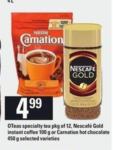 Oteas Specialty Tea Pkg Of 12 - Nescafé Gold Instant Coffee 100 G Or Carnation Hot Chocolate 450 G