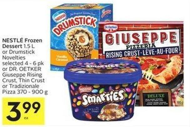 Nestlé Frozen Dessert 1.5 L or Drumstick Novelties Selected 4 - 6 Pk or Dr. Oetker Giuseppe Rising Crust - Thin Crust or Tradizionale Pizza 370 - 900 g