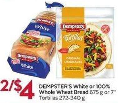 Dempster's White or 100% Whole Wheat Bread 675 g or 7in Tortillas 272-340 g