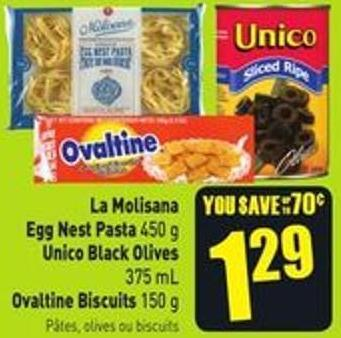 La Molisana Egg Nest Pasta 450 g Unico Black Olives 375 mL Ovaltine Biscuits 150 g