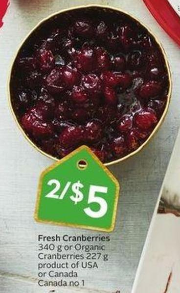 Fresh Cranberries 340 g or Organic Cranberries 227 g Product of USA or Canada Canada No 1