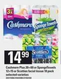 Cashmere Plus 20=60 Or Spongetowels 12=15 Or Scotties Facial Tissue 18 Pack