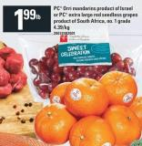 PC Orri Mandarins Product Of Israel Or PC Extra Large Red Seedless Grapes