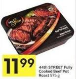 44th Street Fully Cooked Beef Pot Roast 575 g