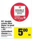 PC Double Cream - Blue Menu Or Goat Brie 165-200 G Or PC Camembert Cheese 170 G