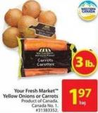Your Fresh Market Yellow Onions or Carrots
