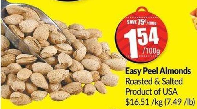 Easy Peel Almonds Roasted & Salteproductd of Us$16.51a /Kg (7.49 /Lb)