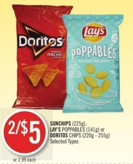 Sunchips (225g) - Lay's Poppables (141g) or Doritos Chips (220g - 255g)
