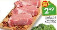 Boneless Pork Loin Centre or Rib Chops or Roasts 6.59/kg