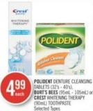 Polident Denture Cleansing Tablets (32's - 40's) - Burt's Bees (95ml - 105ml) or Crest Whitening Therapy (90ml) Toothpaste