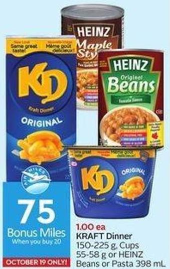 Kraft Dinner 150-225 g - Cups 55-58 g or Heinz Beans or Pasta 398 mL - 75 Air Miles Bonus Miles