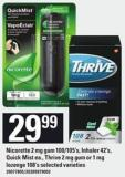 Nicorette 2 Mg GUM 100/105's - Inhaler 42's - Quick Mist Ea. - Thrive 2 Mg GUM Or 1 Mg Lozenge - 108's