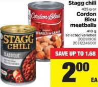 Stagg Chili 425 G Or Cordon Bleu Meatballs 410 G