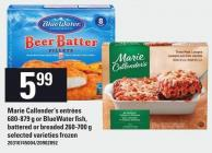 Marie Callender's Entrées 680-879 G Or Bluewater Fish - Battered Or Breaded 260-700 G