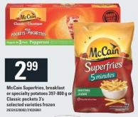 Mccain Superfries - Breakfast Or Specialty Potatoes 397-800 G Or Classic Pockets 3's