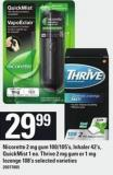Nicorette - 2 Mg GUM 100/105's - Inhaler - 42's - Quickmist 1 Ea. Thrive - 2 Mg GUM Or 1 Mg Lozenge - 108's