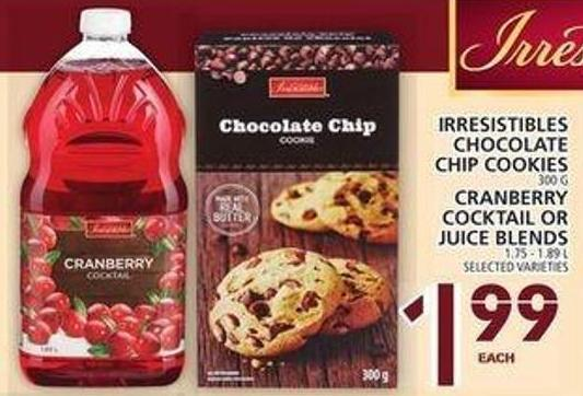 Irresistibles Chocolate Chip Cookies Or Cranberry Cocktail Or Juice Blends