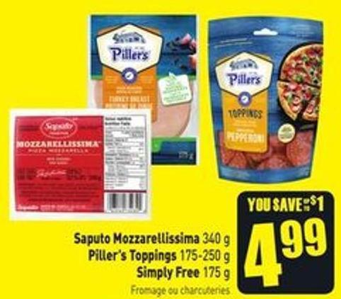 Saputo Mozzarellissima 340 g Piller's Toppings 175-250 g Simply Free 175 g