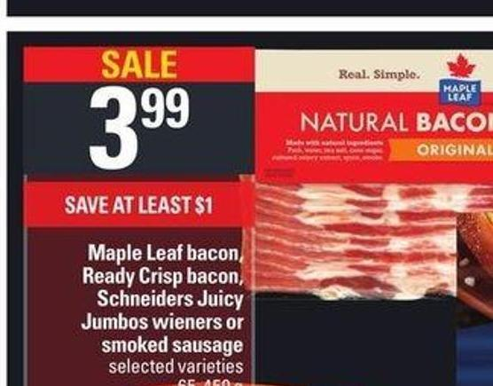 Maple Leaf Bacon - Ready Crisp Bacon - Schneiders Juicy Jumbos Wieners Or Smoked Sausage - 65-450 g