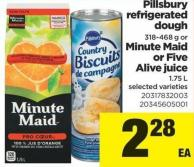Pillsbury Refrigerated Dough - 318-468 G Or Minute Maid Or Five Alive Juice - 1.75 L