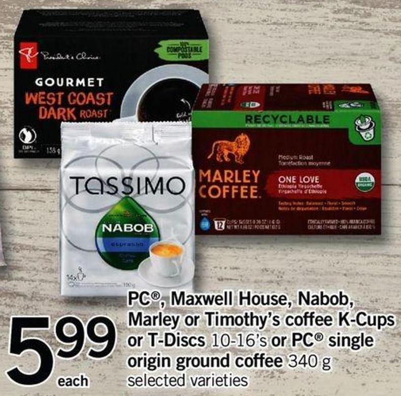 PC - Maxwell House - Nabob - Marley Or Timothy's Coffee K-cups Or T-discs - 10-16's Or PC Single Origin Ground Coffee - 340 G
