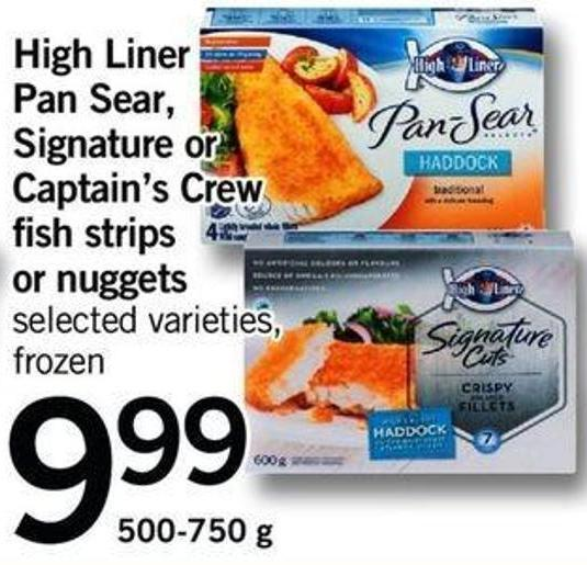 High Liner Pan Sear - Signature Or Captain's Crew Fish Strips Or Nuggets - 500-750 G
