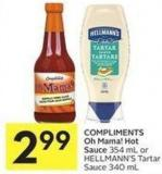 Compliments Oh Mama! Hot Sauce 354 mL or Hellmann's Tartar Sauce 340 mL