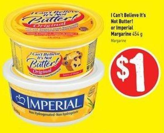 I Can't Believe It's Not Butter! or Imperial Margarine 454 g