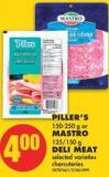 Piller's - 150-250 g or Mastro. 125/150 g Deli Meat